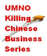 UMNO killing chinese business series
